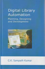 Digital Library Automation : Planning Designing & Development