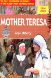 Great People : Mother Teresa Angel Of Mercy