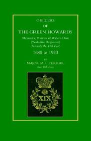 Officers Of The Green Howards. Alexandra, Princess Of Wales OS Own. 1688 To 1920