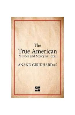 True American : Murder And Mercy In Texas