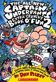 All New Captain Underpants Extra Crunchy Book      O'Fun 2