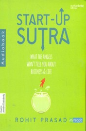 Start-Up Sutra : What the Angels Won't Tell You about Business & Life (Audio book)