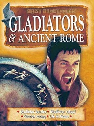 Gladiators and Ancient Rome (My First Book Of...)