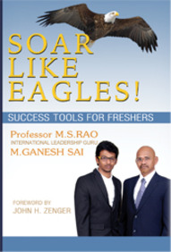 Soar Like Eagles! Success Tools for Freshers