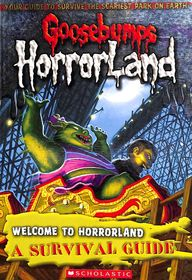 Welcome To Horrorland A Survial Guide - Goosebumps