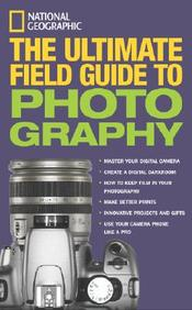 National Geographic: The Ultimate Field Guide to Photography price comparison at Flipkart, Amazon, Crossword, Uread, Bookadda, Landmark, Homeshop18