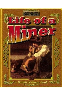 The Life of a Miner