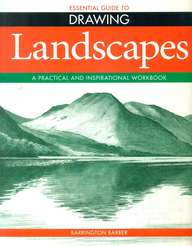 Essential Guide To Drawing Landscapes : A Practical & Inspirational Workbook