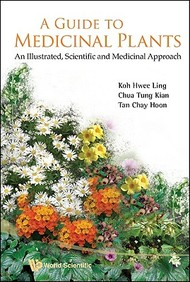 A Guide To Medicinal Plants: An Illustrated Scientific And Medicinal Approach