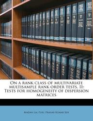 On a Rank Class of Multivariate Multisample Rank Order Tests, II: Tests for Homogeneity of Dispersion Matrices