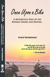 Once Upon A Bike:A Motorcycle Ride To The Konkan  Shores & Beyond