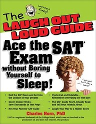 The Laugh Out Loud Guide: Ace the SAT Exam Without Boring Yourself to Sleep! price comparison at Flipkart, Amazon, Crossword, Uread, Bookadda, Landmark, Homeshop18