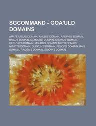 Sgcommand - Goa'uld Domains: Amaterasu's Domain, Anubis' Domain, Apophis' Domain, Ba'al's Domain, Camulus' Domain, Cronus' Domain, Heru'ur's Domain