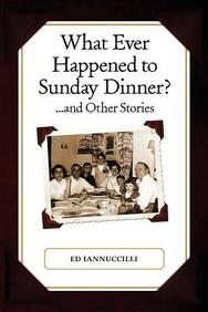 What Ever Happened to Sunday Dinner and Other Stories