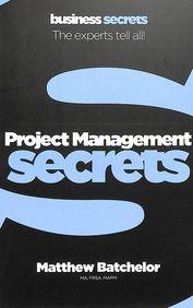 Project Management : Collins Business Secrets