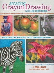 Amazing Crayon Drawing With Lee Hammond : Create  Lifelike Portraits Pets Landscapes & More