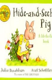 Hide & Seek Pig : A Lift The Flap Book