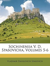 Sochineniia V. D. Spasovicha, Volumes 5-6