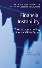 Financial Instability: Toolkit For Interpreting Boom And Bust Cycles (Palgrave Macmillan Studies In Banking And Financial Instit
