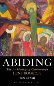 Abiding: The Archbishop Of Canterbury's 2013 Lent Book