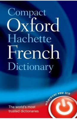 Compact Oxford Hachette French Dictionary