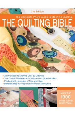 Complete Photo Guide To Machine Quilting The       Quilting Bible