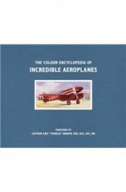 Colour Ency Of Incredible Aeroplanes