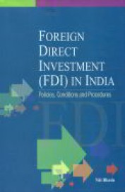 Foreign Direct Investment In India : Policies Conditions & Procedures