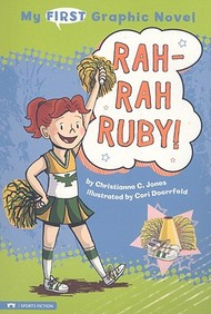 My First Graphic Novel: Rah-Rah Ruby!