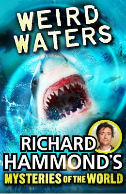 Richard Hammonds Mysteries Of The World : Weird Waters