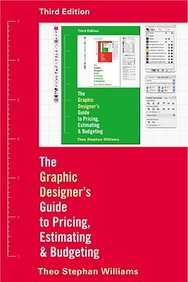 The Graphic Designer's Guide To Pricing, Estimating, And Budgeting (Third Edition)
