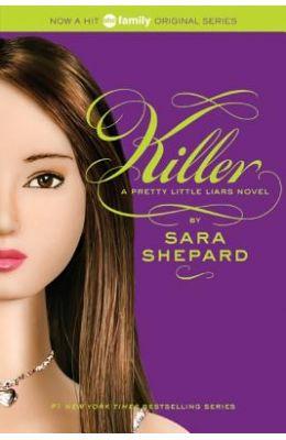 Killer : A Pretty Little Liars Novel