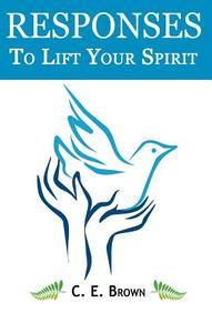 RESPONSES to Lift Your Spirit