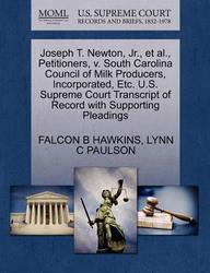 Joseph T. Newton, Jr., et al., Petitioners, v. South Carolina Council of Milk Producers, Incorporated, Etc. U.S. Supreme Court Transcript of Record with Supporting Pleadings