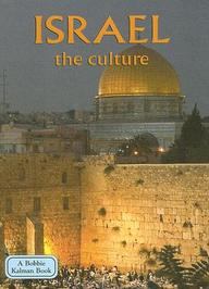 Israel: The Culture (Lands, Peoples, And Cultures)
