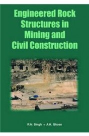 Engineered Rock Structures In Mining & Civil Construction