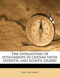 The Overlapping of Attainments in Certain Sixth, Seventh, and Eighth Grades