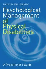 Psychological Management of Physical Disabilities: A Practitioner's Guide price comparison at Flipkart, Amazon, Crossword, Uread, Bookadda, Landmark, Homeshop18