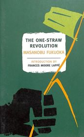 One Straw Revolution : An Introduction To Natural Farming