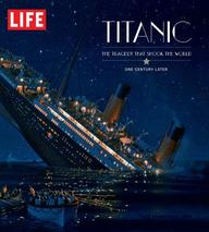 LIFE Titanic: 100 Years Later