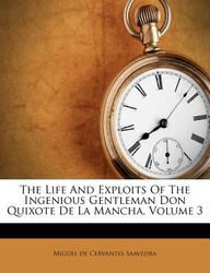 The Life and Exploits of the Ingenious Gentleman Don Quixote de La Mancha, Volume 3