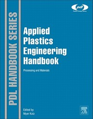 Applied Plastics Engineering Handbook: Processing and Materials
