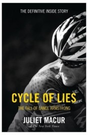 Cycle Of Lies : The Definitive Inside Story Of The Fall Of Lance Armstrong