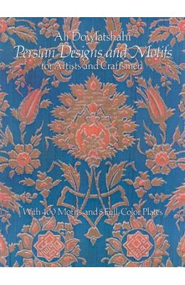 Persian Designs & Motifs For Artists & Craftsmen   With 400 Motifis