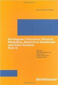 Earthquake Processes: Physical Modelling, Numerical Simulation And Data Analysis: Part Ii