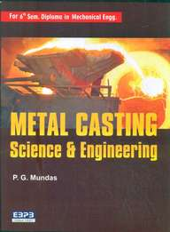 Metal Casting Science & Engineering For 6th Sem   Diploma In Mechanical Engg