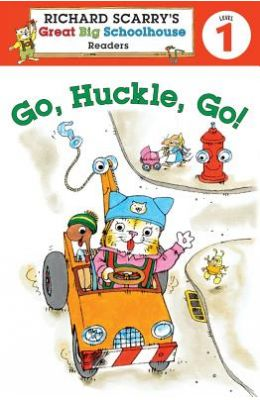 Richard Scarry's Readers (Level 1): Go, Huckle, Go! (Richard Scarry's Great Big Schoolhouse)