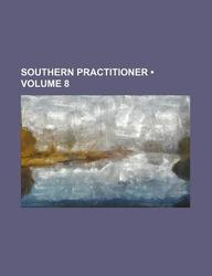 Southern Practitioner (Volume 8)