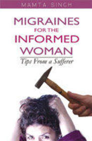Migraines for the Informed Woman: Tips from a Sufferer