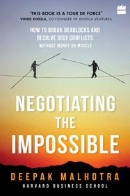 Negotiating The Impossible : How To Break Deadlocks And Resolve Ugly Conflicts